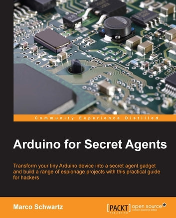 Arduino for secret agents ebook by marco schwartz 9781783986095 arduino for secret agents ebook by marco schwartz fandeluxe Image collections