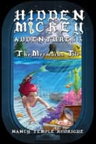 HIDDEN MICKEY ADVENTURES 3 - The Mermaid's Tale ebook by Nancy Temple Rodrigue