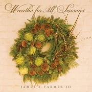 Wreaths for All Seasons ebook by James Farmer