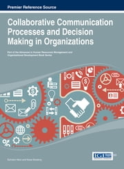 Collaborative Communication Processes and Decision Making in Organizations ebook by Ephraim Nikoi,Kwasi Boateng