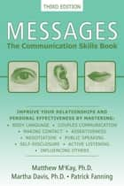 Messages - The Communication Skills Book ebook by Matthew McKay, PhD, Martha Davis,...