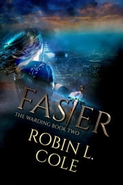 Faster - The Warding, #2 ebook by Robin L. Cole