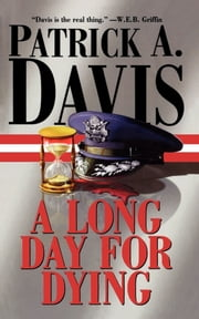 A Long Day for Dying ebook by Patrick A. Davis