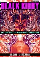 Black Kirby - In Search of the MotherBoxx Connection ebook by John Jennings, Stacey Robinson