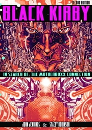 Black Kirby - In Search of the MotherBoxx Connection ebook by John Jennings,Stacey Robinson