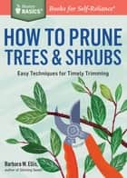 How to Prune Trees & Shrubs ebook by Barbara W. Ellis