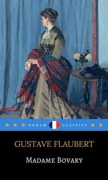 Madame Bovary (Dream Classics) ebook by Gustave Flaubert,Dream Classics