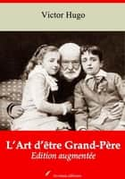 L'Art d'être Grand 'Père - Nouvelle édition augmentée | Arvensa Editions ebook by Victor Hugo