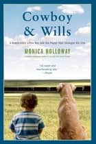 Cowboy & Wills ebook by Monica Holloway