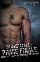 Mission 1 : Phase Finale - Quand la mission se termine ebook by Rose Seget, Valérie Dubar, Jade Baiser,...