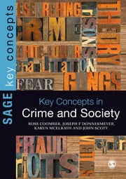 Key Concepts in Crime and Society ebook by Ross Coomber,Joseph F. Donnermeyer,Karen McElrath,John Scott