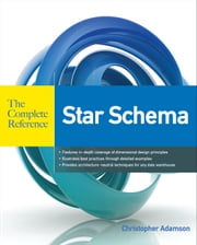 Star Schema The Complete Reference ebook by Christopher Adamson