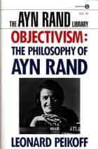 Objectivism ebook by Leonard Peikoff