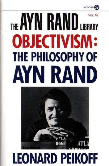 """a discussion on ayn rands objectivist philosophy 55 thoughts on """" ayn rand didn't understand capitalism joining this discussion have accomplished this other than objectivism: the philosophy of ayn rand."""
