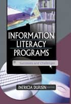 Information Literacy Programs ebook by Patricia Durisin