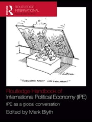 Routledge Handbook of International Political Economy (IPE) - IPE as a Global Conversation ebook by Mark Blyth