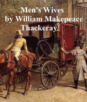 Men S Wives Ebook By William Makepeace Thackeray border=