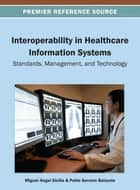 Interoperability in Healthcare Information Systems ebook by Miguel Ángel Sicilia,Pablo Balazote