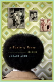 A Taste of Honey - Stories ebook by Jabari Asim