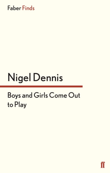 Boys and Girls Come Out to Play ebook by Nigel Dennis