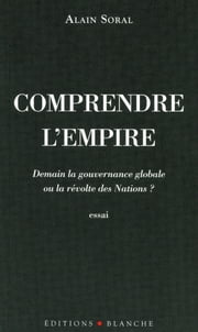 Comprendre l'empire ebook by Alain Soral