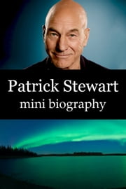 Patrick Stewart Mini Biography ebook by eBios