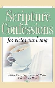 Scripture Confessions for Victorious Living - Life-Changing Words of Faith for Every Day ebook by Provance, Keith,Provance, Megan