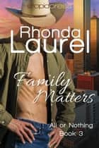 Family Matters ebook by Rhonda Laurel