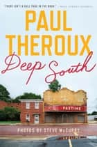 Deep South - Four Seasons on Back Roads ebook by Paul Theroux