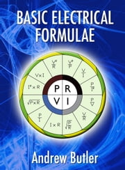 Basic Electrical Formulae ebook by Andrew Butler