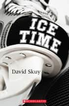 Ice Time ebook by David Skuy