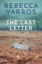 The Last Letter ebook by Rebecca Yarros