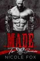 Made to Survive - The Ancestors MC, #3 ebook by