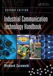 Industrial Communication Technology Handbook, Second Edition ebook by Zurawski, Richard