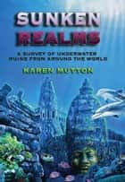 Sunken Realms ebook by Karen Mutton
