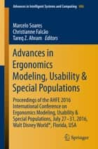 Advances in Ergonomics Modeling, Usability & Special Populations - Proceedings of the AHFE 2016 International Conference on Ergonomics Modeling, Usability & Special Populations, July 27-31, 2016, Walt Disney World®, Florida, USA ebook by Marcelo Soares, Christianne Falcão, Tareq Z. Ahram