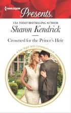 Crowned for the Prince's Heir - A Passionate Cinderella Fairytale Romance eBook by Sharon Kendrick