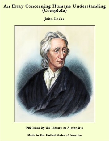 an essay concerning human understanding john locke quotes The an essay concerning human understanding community note  section quotes  analysis of an essay concerning human understanding by john locke.