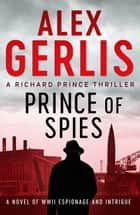 Prince of Spies ebook by Alex Gerlis