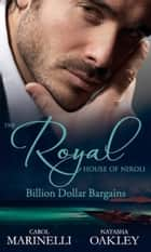 The Royal House of Niroli: Billion Dollar Bargains: Bought by the Billionaire Prince / The Tycoon's Princess Bride (Mills & Boon M&B) ebook by Carol Marinelli, Natasha Oakley