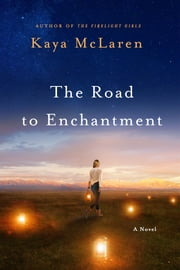 The Road to Enchantment ebook by Kaya McLaren