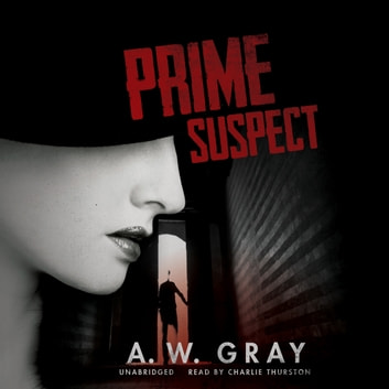 Prime Suspect audiobook by A. W. Gray