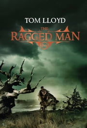 The Ragged Man - Book Four of The Twilight Reign ebook by Tom Lloyd