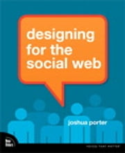 Designing for the Social Web ebook by Joshua Porter