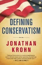 Defining Conservatism ebook by Jonathan Krohn