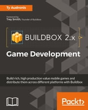 Buildbox 2.x Game Development ebook by Ty Audronis