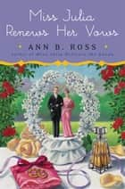 Miss Julia Renews Her Vows ebook by Ann B. Ross