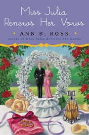 Miss Julia Renews Her Vows - A Novel ebook by Ann B. Ross