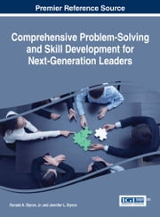 Comprehensive Problem-Solving and Skill Development for Next-Generation Leaders ebook by