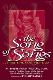 Song of Songs - A Spiritual Commentary ebook by M. Basil Pennington, OCSO,Phillip Ratner